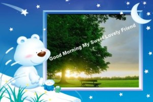 Good morning Sms , Greetings, Quotes for your loving ones