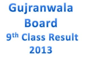 Bise Gujranwala 9th Class Result 2013