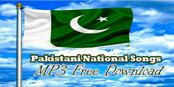 Pakistani National Songs MP3 Free Download