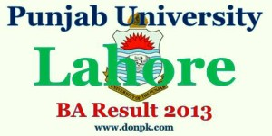 Bachelor of Arts Punjab University result 2013