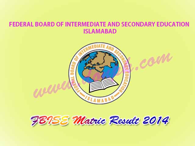FBISE Federal Board Online Matric 10th Class Result 2014