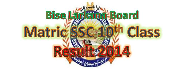 bise Larkana Board  Matric SSC Result 2014
