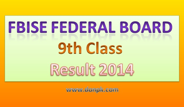 FBISE Federal Board 9th Class Annual Result 2014 Online