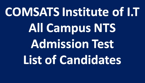 COMSATS Institute of I.T All Campus NTS Admission Test List of Candidates