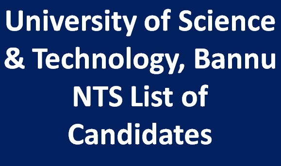 Bannu Science Technology University NTS Admission Test list of Candidates