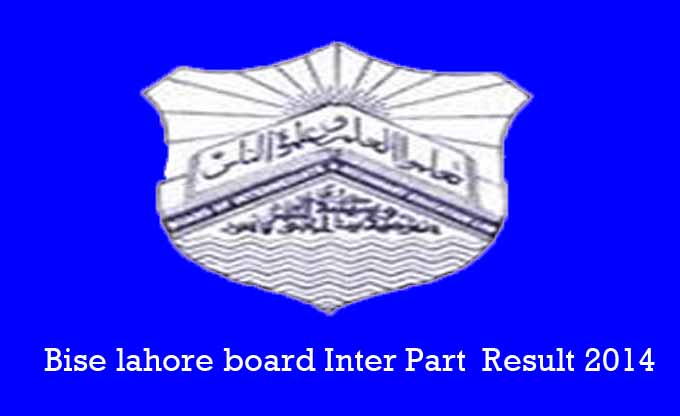 Bise Lahore Inter Part I 1st year result 2014