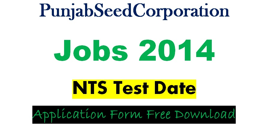 Punjab Seed Corporation Jobs 2014 NTS Test Date Application Form Free Download