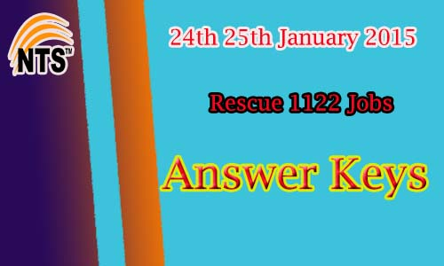 Rescue 1122 NTS Test Answer keys 24th 25th January 2015