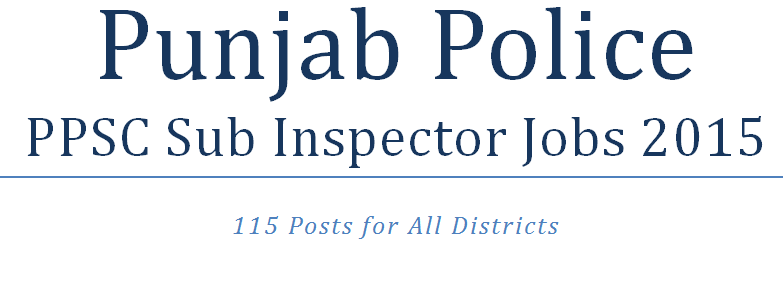 115 posts of Sub Inspector by  PPSC