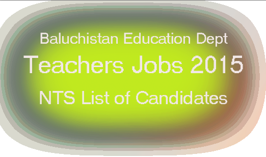Baluchistan Secondary Education  Dept  Teachers Jobs NTS List