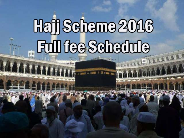 Government Hajj Policy Scheme 2016 full Info Fees Schedule