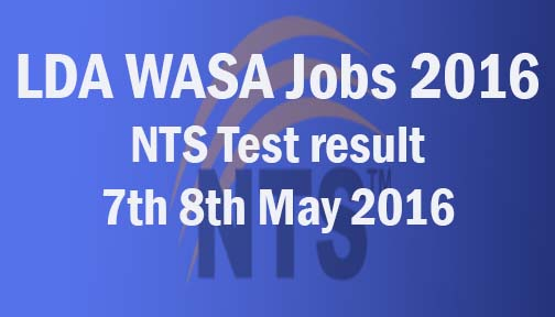 LDA WASA Jobs NTS Test result 7th 8th May 2016