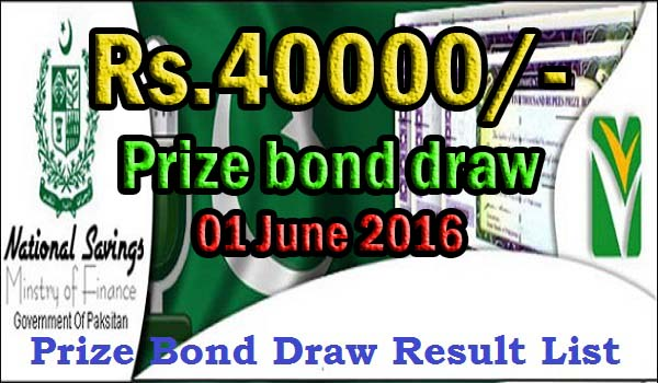 Prize bond Rs.40000/- Draw Results Online 01 June 2016