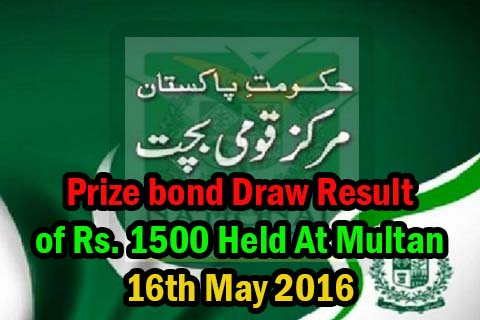 Prize bond 1500 Draw results Full List 16th May held at Multan