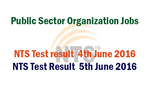 Public Sector Organization Jobs NTS Test Result 4th 5th June 2016