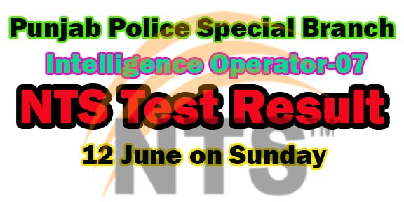 Punjab Police Special Branch Intelligence Operator NTS Test Result 12 June 2016