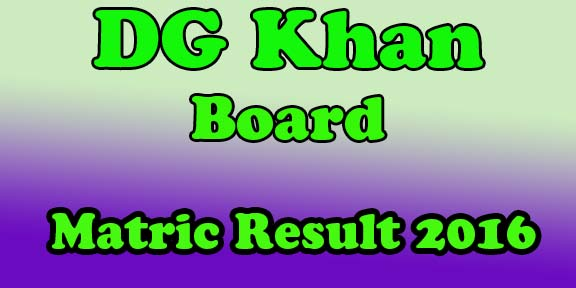 bise Dg Khan board 10th Class Result 2016