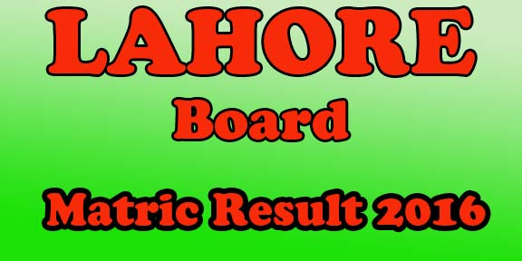 Bise lahore matric 10th Class result 2016