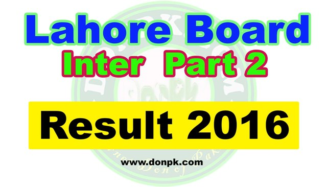 Online Lahore board Inter HSSC 2nd year Result 2016