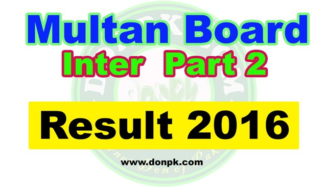 Bise Multan Inter Part II 2nd year Result 2016