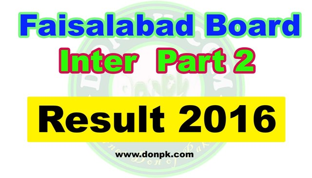 Online Faisalabad board Inter HSSC 2nd year Result 2016