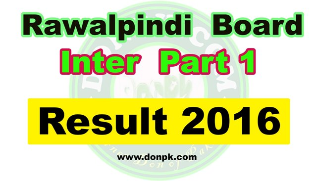 Rawalpindi Board FA FSC Inter Part 1 (1st year) Result 2016
