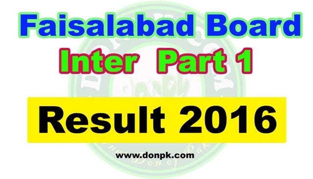 Bise Faisalabad 1st year FA/FS.c 11th Class result 2016