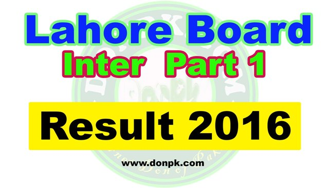 Bise Lahore 1st year FA/FS.c 11th Class result 2016