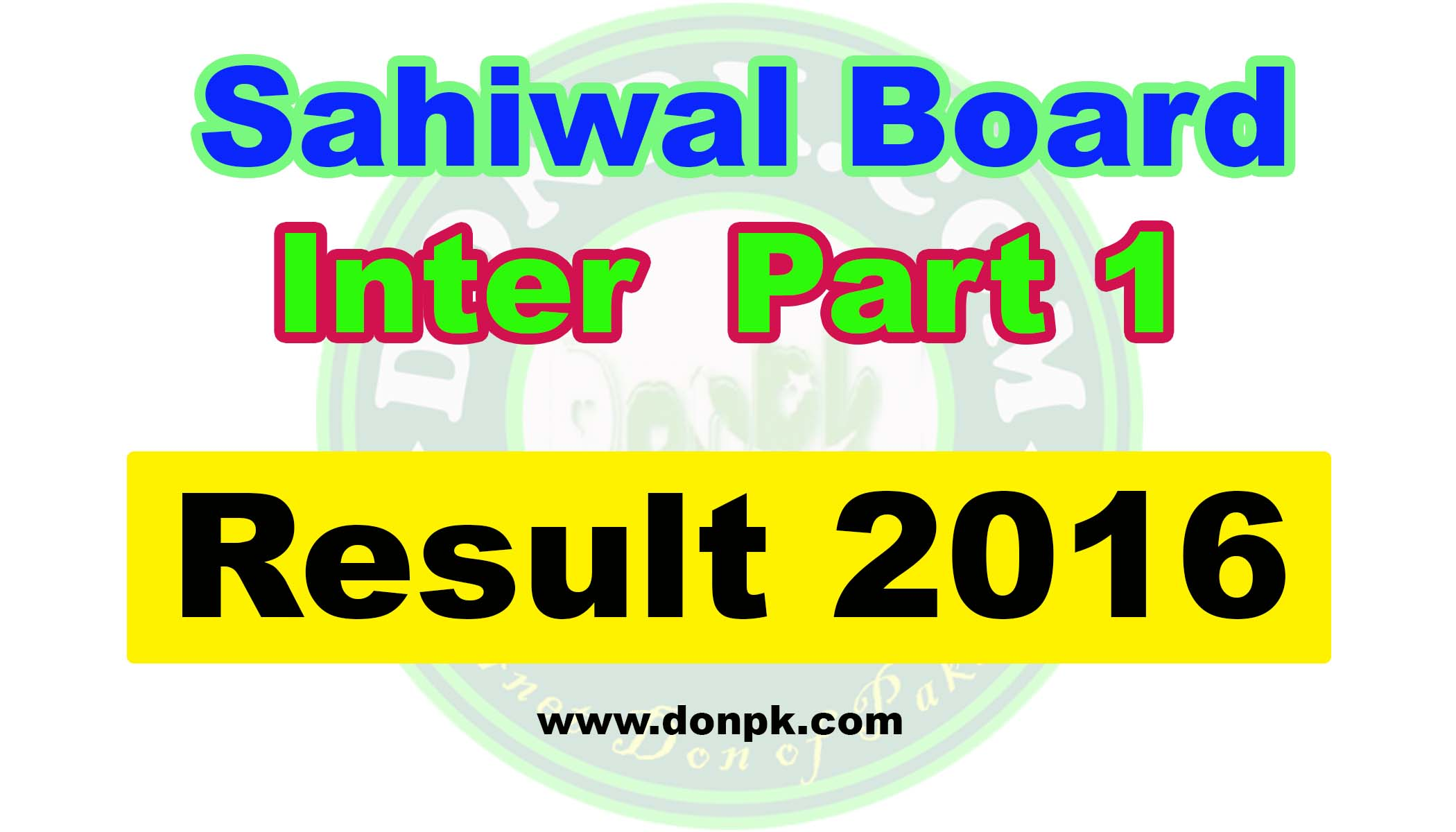 Bise Sahiwal Board FA FSC Part 1 1st Year Result 2016