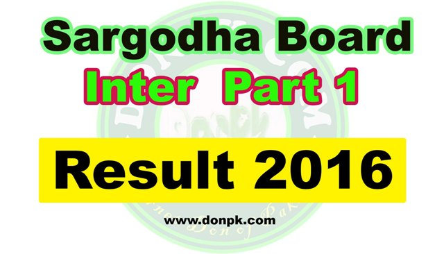 Bise Sargodha Board FA FSC Part 1 1st Year Result 2016