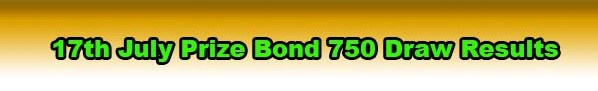 Lahore prize bond 750 Draw results 17 July 2017