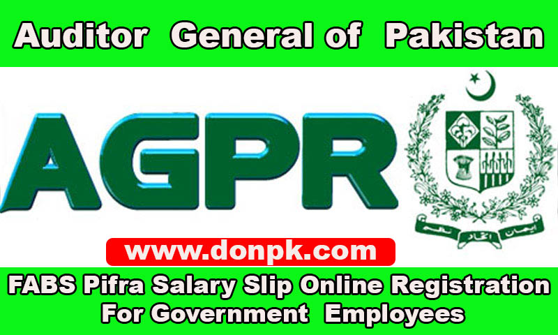 FABS PIFRA Salary Slip Registration Auditor General of Pakistan