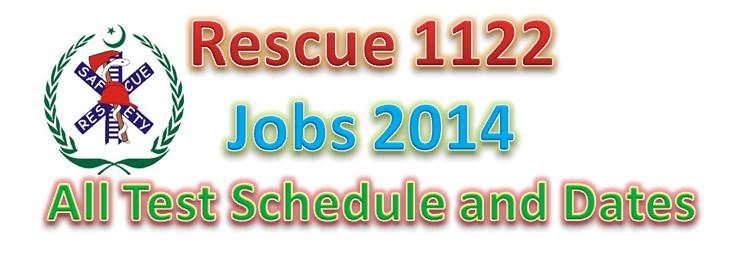 rescue 1122 all jobs test dates and schedule