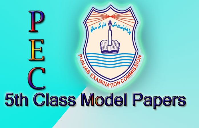 Online PEC 5th Class  Grade 5 Model Papers 2019
