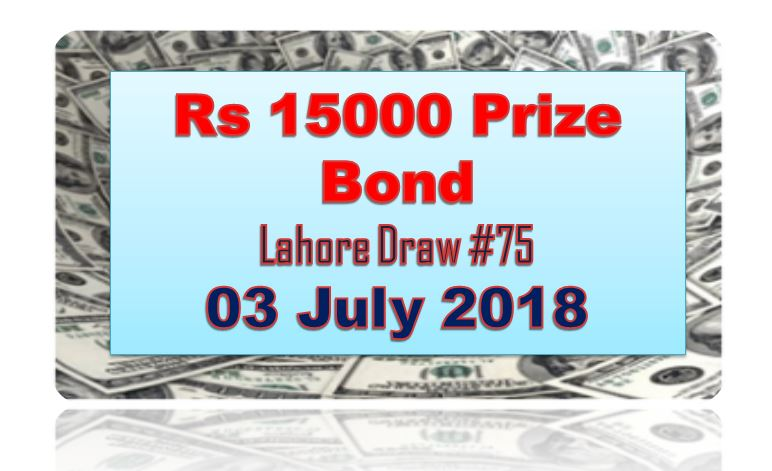 Rs.15000 Prize Bond Lahore Draw #75 List Result 03 July 2018