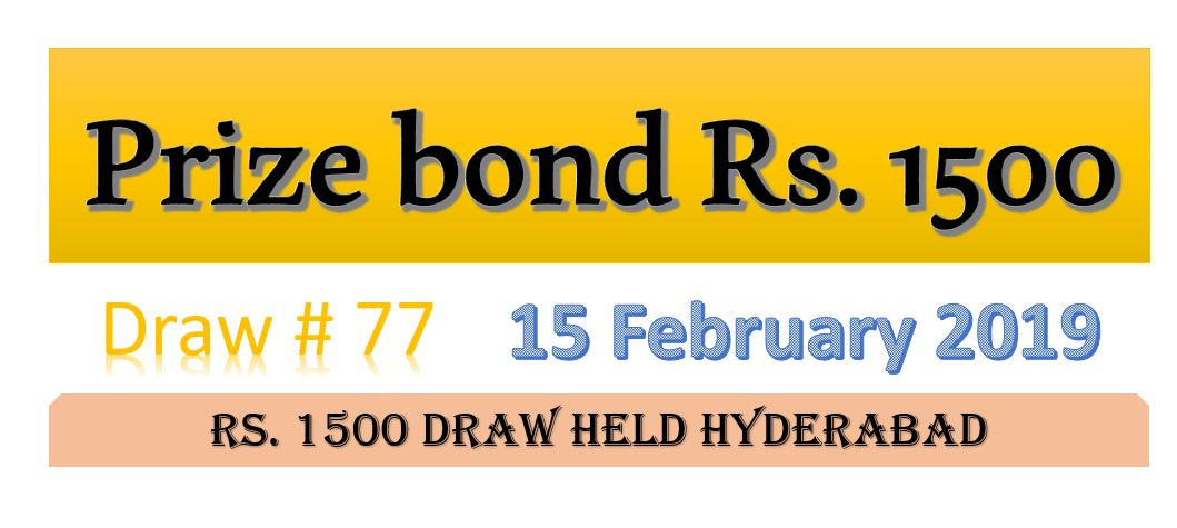 Rs.1500 Prize Bond Hyderabad Draw #77 List Result 15 February 2019