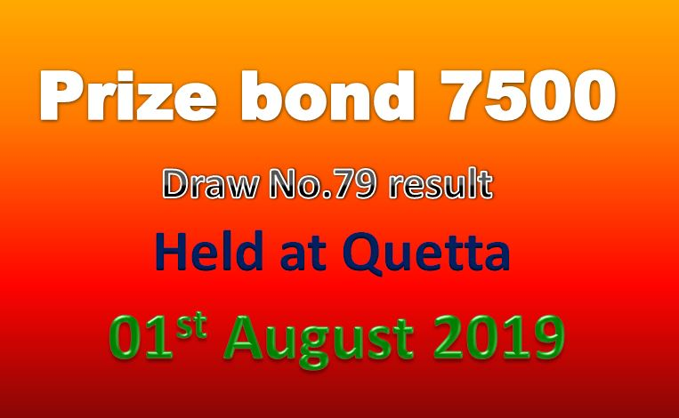 Rs.7,500 Prize bond Draw 79 List 1st August 2019 Quetta Check online
