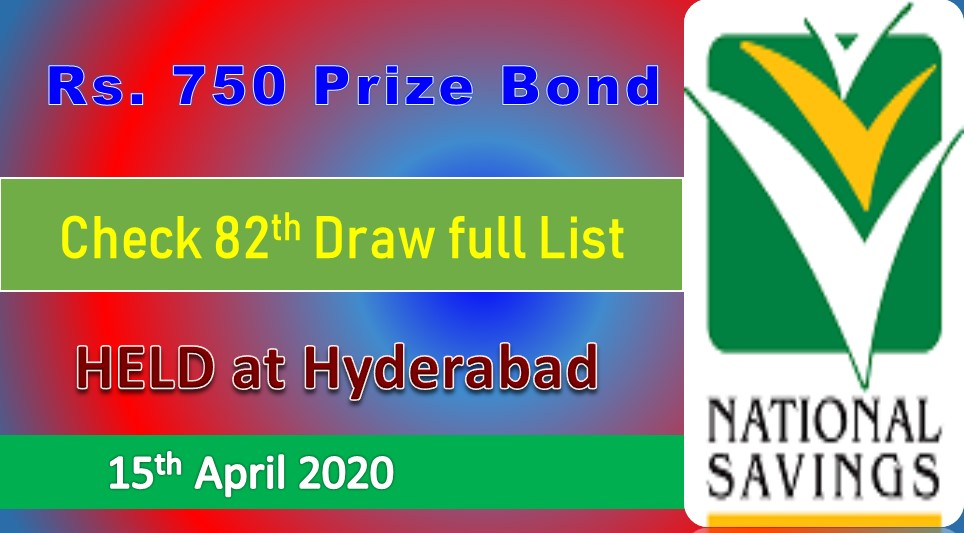 Rs.750 Prize Bond Result 15 April 2020 Draw #82 List Hyderabad