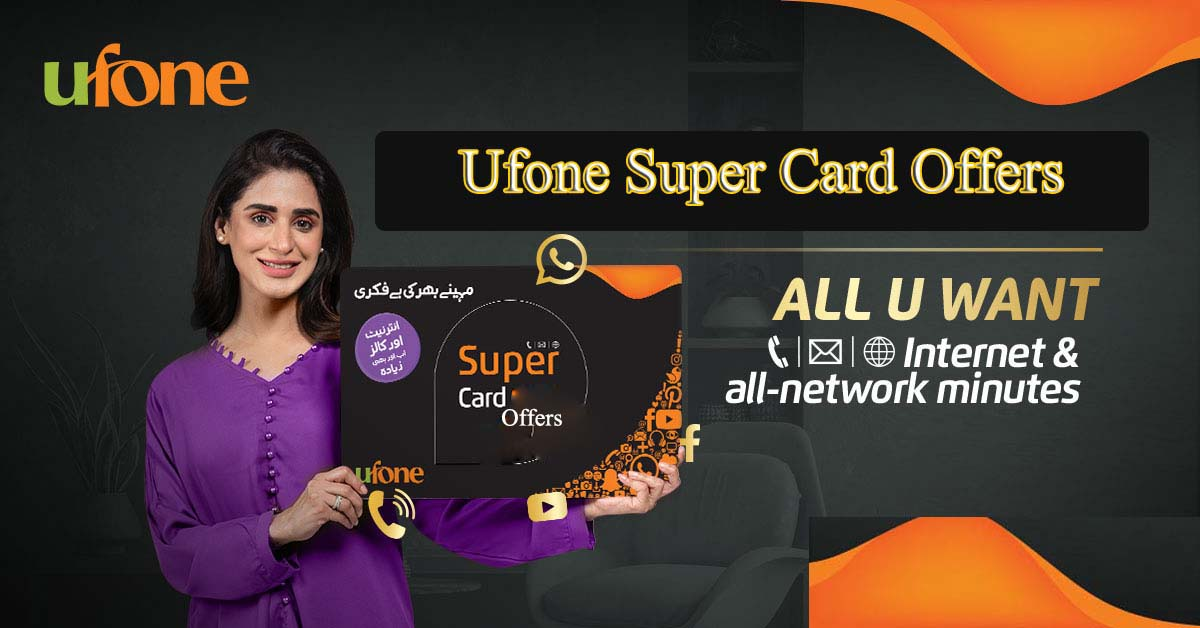 Ufone Super Card Offers packages Information.