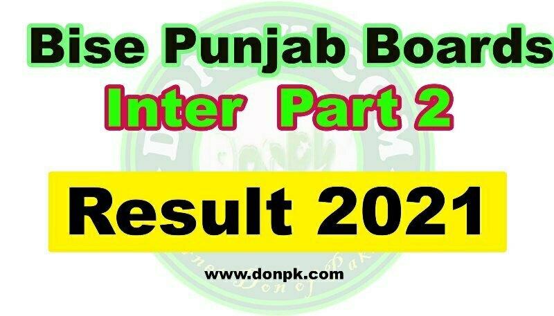 Bise Punjab Inter Result 2021| Check FA Bise Punjab boards FSC Part 2 Result Online